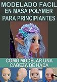 MODELADO FACIL EN MASA POLYMER PARA PRINCIPIANTES 2: Como