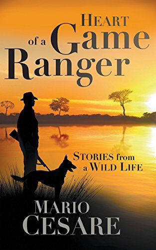Heart of a Game Ranger: Stories from a Wild Life (English Edition)
