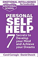 Emotional Intelligence for Leadership - Personal Self-Help: 7 Secrets to Develop your Mind and Achieve your Dreams - Master Your Mindset and Become a Leader