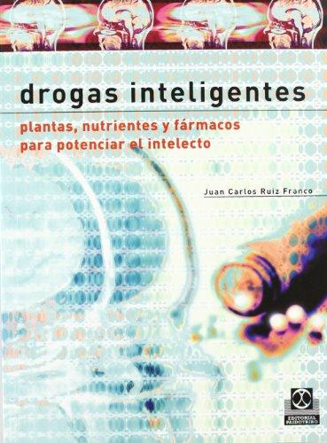 Drogas inteligentes. Plantas nutrientes y fármacos para potenciar el intelecto (Salud)