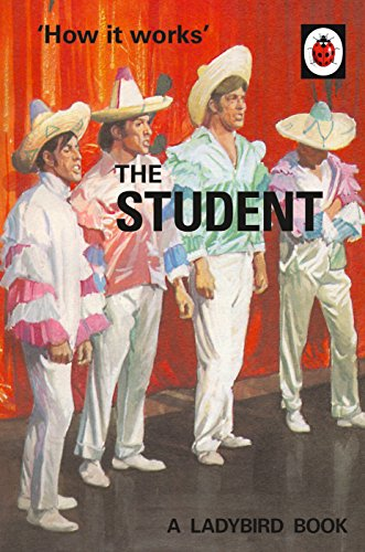 How it Works: The Student (Ladybirds for Grown-Ups Book 28)