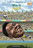 Who Is Pele? (Who Was?) - James Buckley Jr.