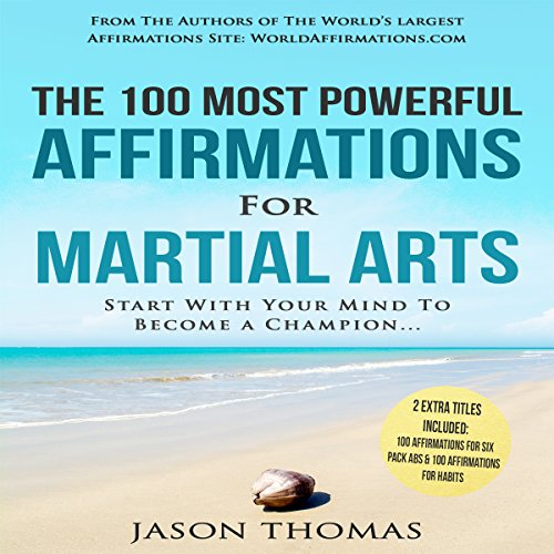 The 100 Most Powerful Affirmations for Martial Arts audiobook cover art
