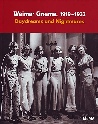 Kardish, L: Weimar Cinema, 1919-1933: Daydreams and Nightmares