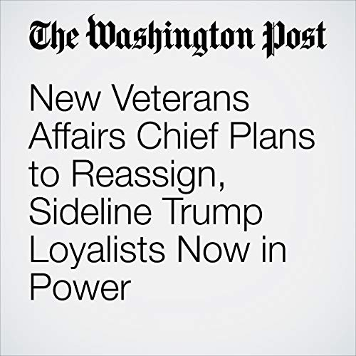 New Veterans Affairs Chief Plans to Reassign, Sideline Trump Loyalists Now in Power copertina