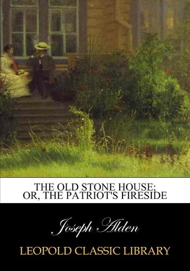 治安判事送るルーThe old stone house; or, The patriot's fireside