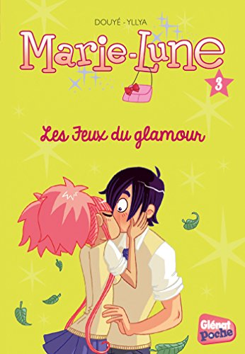 Marie-Lune - Poche - Tome 03: Les feux du glamour