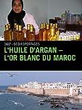 L'huile d'argan - l'or blanc du maroc