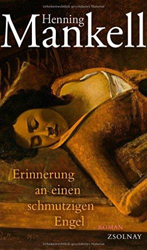 Erinnerung an einen schmutzigen Engel: Roman von Henning Mankell (30. Juli 2012) Gebundene Ausgabe