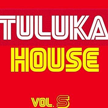 Tuluka House, Vol. 5