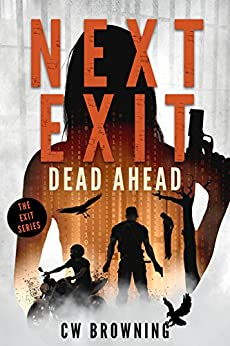 Next Exit, Dead Ahead (The Exit Series Book 3) by [CW Browning]