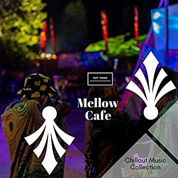 Mellow Cafe - Chillout Music Collection