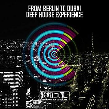 From Berlin To Dubai Deep House Experience