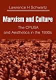 Marxism and Culture: The Cpusa and Aesthetics in the 1930S (English Edition)