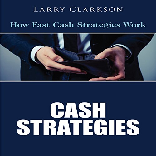 Cash Strategies: How Fast Cash Strategies Work audiobook cover art