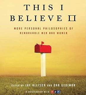 By Jay Allison, Dan Gediman: This I Believe II: More Personal Philosophies of Remarkable Men and Women [Audiobook]