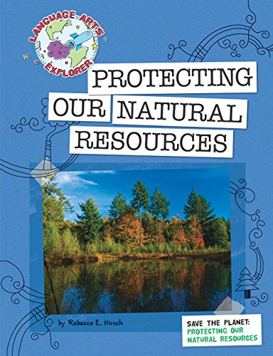 Save the Planet: Protecting Our Natural Resources (Explorer Library: Language Arts Explorer) (English Edition)