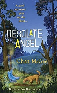 Desolate Angel (A Dead Detective Mystery) by Chaz McGee (2009-07-07)