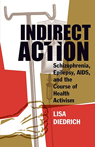 Indirect Action: Schizophrenia, Epilepsy, AIDS, and the Course of Health Activism (English Edition)