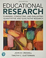 Educational Research: Planning, Conducting, and Evaluating Quantitative and Qualitative Research plus MyLab Education with Enhanced Pearson eText -- Access Card Package (What's New in Ed Psych / Tests & Measurements)