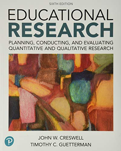 Educational Research: Planning, Conducting, and Evaluating Quantitative and Qualitative Research plus MyLab Education with Enhanced Pearson eText -- ... New in Ed Psych / Tests & Measurements)