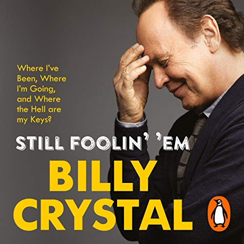 Still Foolin' Em                   By:                                                                                                                                 Billy Crystal                               Narrated by:                                                                                                                                 Billy Crystal                      Length: 8 hrs and 2 mins     33 ratings     Overall 4.8