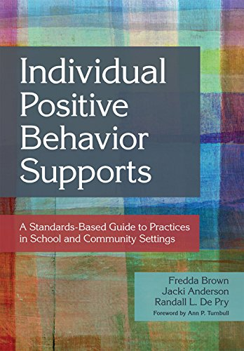 Individual Positive Behavior Supports (A Standards-Based Guide to Practices in School and Community Settings)