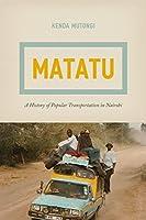 Matatu: A History of Popular Transportation in Nairobi