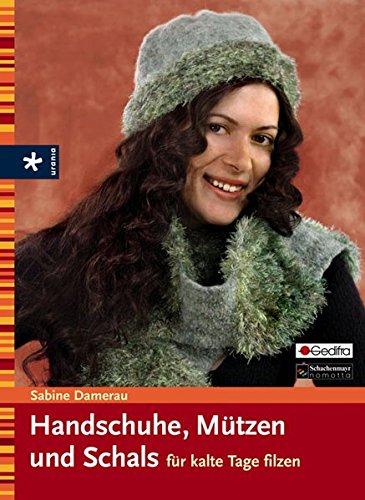 Handschuhe, Mützen und Schals für kalte Tage filzen