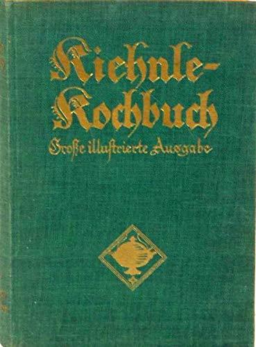 Kiehnle-Kochbuch. Große illustrierte Ausgabe mit Haushaltungskunde.