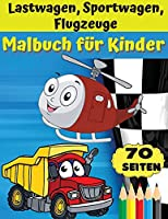 Lastwage, sportwagen, fleugzeuge malbuch fuer Kinder: Awesome gift for boys & girls, ages 4-8; large pictures to color trucks, planes, cars, boats.
