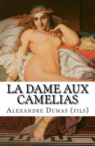 La Dame aux Camelias: The Lady of the Camelias
