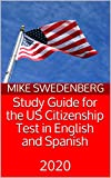 Study Guide for the US Citizenship Test in English and Spanish: 2020 (Study Guides for the US Citizenship Test Book 2)