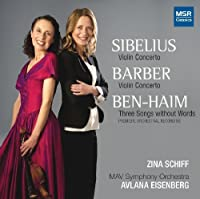Sibelius: Violin Concerto in D minor, Op.47; Samuel Barber: Violin Concerto, Op.14; Paul Ben-Haim: Three Songs Without Words [Premiere Recording of Orchestral Version] by Zina Schiff (violin) (2013-10-08)