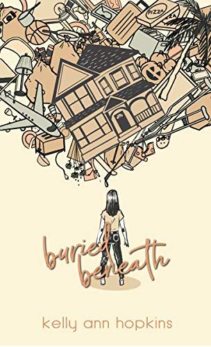 Buried Beneath by [Kelly Ann Hopkins]