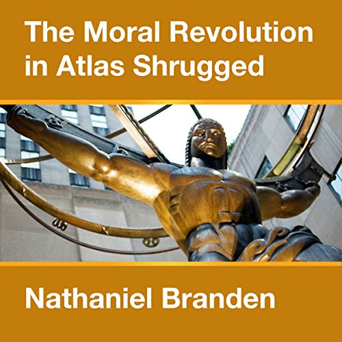 The Moral Revolution in Atlas Shrugged audiobook cover art