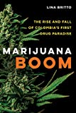 Marijuana Boom: The Rise and Fall of Colombia's First Drug Paradise (English Edition)