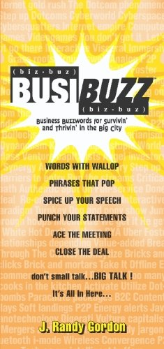 BusiBUZZ: Business Buzzwords For Survivin' and Thrivin' In The Big City