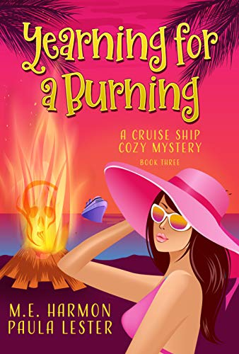 Yearning for a Burning (A Cruise Ship Cozy Mystery Book 3) by [Paula Lester, M.E. Harmon]