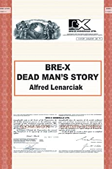 Bre-X: Dead Man'S Story? by [Alfred Lenarciak]