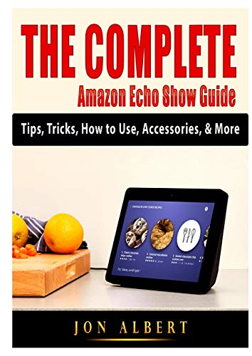 The Complete Amazon Echo Show Guide: Tips, Tricks, How to Use, Accessories, & More