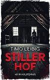 Stiller Hof: Kriminalroman (Leonore Goldmann ermittelt 3)