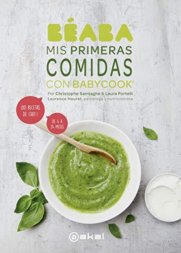 Mis Primeras Comidas con Babycook: ¡80 recetas de chef! De 4 a 24 meses (Cocina práctica)