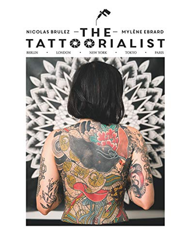 Brulez, N: The Tattoorialist: Berlin, London, New York, Tokyo, Paris