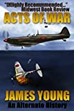 Acts of War: A World War II Alternative History (The Usurper's War Book 1) (English Edition)