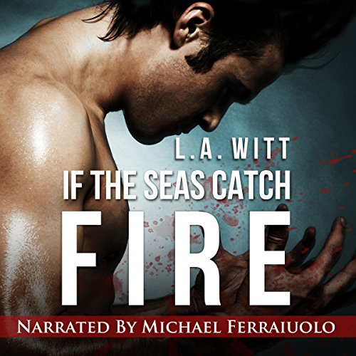 If the Seas Catch Fire audiobook cover art