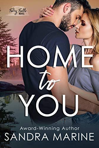 Home to You: A small-town second-chance love story (Ferry Falls Book 1) by [Sandra Marine]