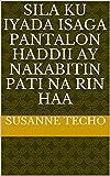 sila ku iyada isaga pantalon haddii ay nakabitin pati na rin haa (Italian Edition)