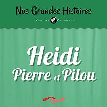 Nos grandes histoires : Heidi, Pierre et Pilou