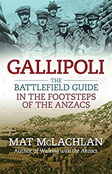 Gallipoli: The battlefield guide by [Mat McLachlan]